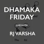 Dhamaka Friday - Rj Varsha